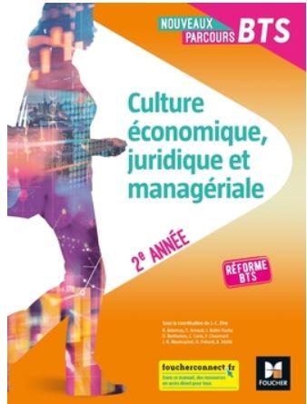 Livre CULTURE ÉCONOMIQUE, JURIDIQUE ET MANAGÉRIALE BTS 2e année 2019 Foucher